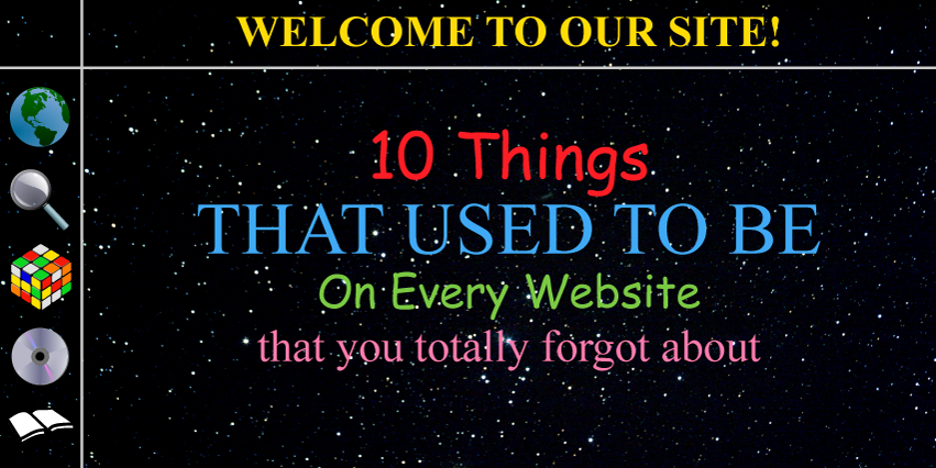 10 Things That Used to Be on Every Website That You Totally Forgot About